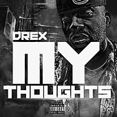 My Thoughts by D-Rex