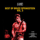 Best of Bruce Springsteen Vol. 3 (Live) by Bruce Springsteen