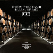 Barrel Of Pain (Live) de Crosby, Stills and Nash