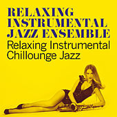 Relaxing Instrumental Chillounge Jazz by Various Artists