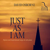 Just as I Am: Hymns and Inspirational Songs on Solo Piano by David Osborne