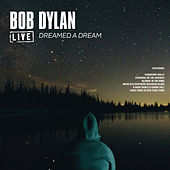 Dreamed A Dream (Live) von Bob Dylan