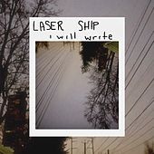 Laser Ship I Will Write by Haven