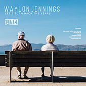 Let's Turn Back the Years (Live) de Waylon Jennings