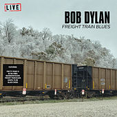 Freight Train Blues (Live) von Bob Dylan