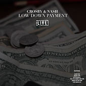Low Down Payment (Live) by Crosby & Nash