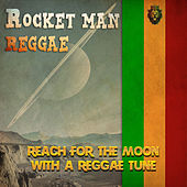 Rocket Man Reggae by Various Artists