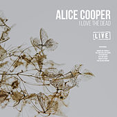 I Love the Dead (Live) de Alice Cooper
