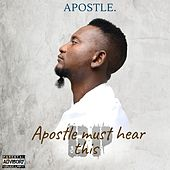 Apostle Must Hear This by Apostle