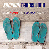 Summer Dancefloor (Club House and Electro Tracks) von Various Artists