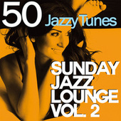 Sunday Jazz Lounge, Vol. 2 (50 Jazzy Tunes) by Various Artists
