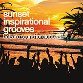 Sunset Inspirational Grooves (Balearic Sound for Clubbers) by Various Artists