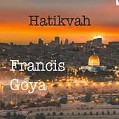 Hatikvah von Francis Goya