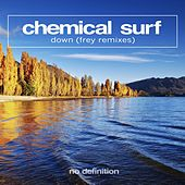 Down (Frey Remixes) von Chemical Surf