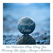 Peaceful Music for Relaxation, Sleep, Study, Zen, Harmony, Spa, Yoga, Massage, Meditation de Various Artists