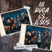 Mi Roca Es Jesús (feat. Papel Maché) de Twice