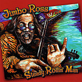 Steady Rollin' Man de Jimbo Ross