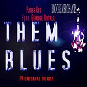 Them Blues (feat. George Royale) de Paris Kis