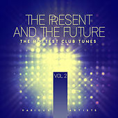 The Present And The Future (The Hottest Club Tunes), Vol. 2 - EP von Various Artists