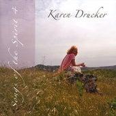 Songs Of The Spirit 4 by Karen Drucker