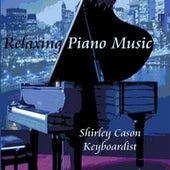 Relaxing Piano Music by Shirley Cason