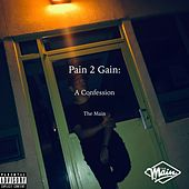 Pain 2 Gain: A Confession by Main