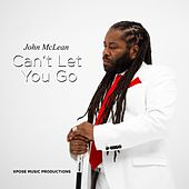 Can't Let You Go by John McLean