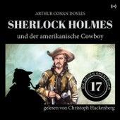 Sherlock Holmes und der amerikanischen Cowboy (Die neuen Abenteuer 17) von Sherlock Holmes