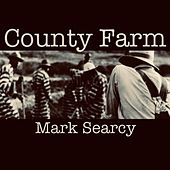 County Farm by Mark Searcy