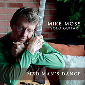 Mad Man's Dance de Mike Moss