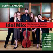 Idol Mio: Cantatas and Sonatas of the Italian Baroque by Various Artists
