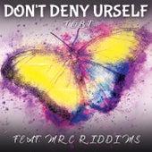 Don't Deny Urself (feat. MRC Riddims) de Tobi