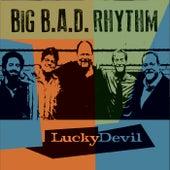 Lucky Devil von Big B.A.D. Rhythm