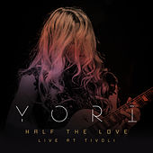 Half the Love - Live at Tivoli von Yori