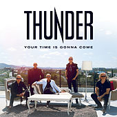 Your Time Is Gonna Come de Thunder