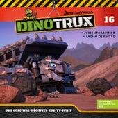Folge 16: Zementosaurier / Tacho der Held (Das Original-Hörspiel zur TV-Serie) von Dinotrux