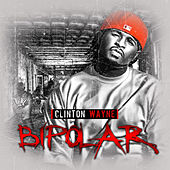 Bipolar by Clinton Wayne
