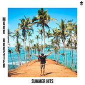 Mood Booster Summer Hits by Various Artists