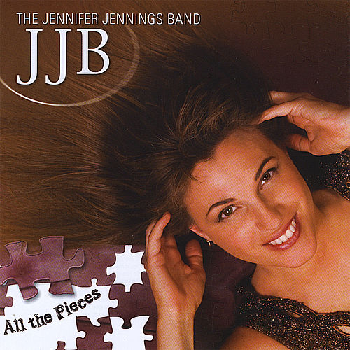 All The Pieces by The Jennifer Jennings Band