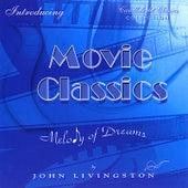 Movie Classics - Melody of Dreams de John Livingston