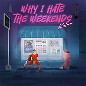 Why I Hate the Weekends by Kuizz