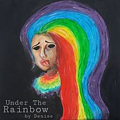 Under The Rainbow (Demo) by DENISE