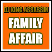 Family Affair de Dj King Assassin