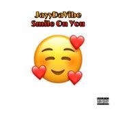 Smile On You von JayyDaVibe