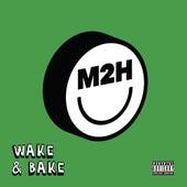Wake & Bake de M2h