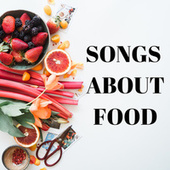 Songs About Food de Various Artists