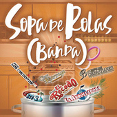 Sopa de Rolas (Banda) de Various Artists