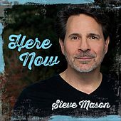 Here Now di Steve Mason