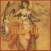 Gilding Lilies - EP by Cosmic Spin
