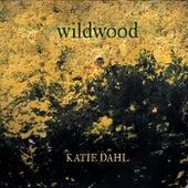 Wildwood by Katie Dahl